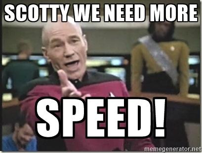 need more speed