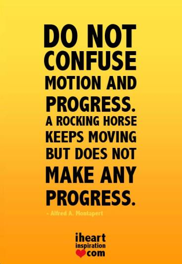 do-not-confuse-motion-and-progress