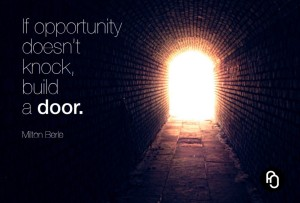 if-opportunity-doesnt-knock-build-a-door-1024x694